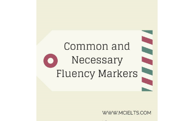 Common and Necessary Fluency Markers