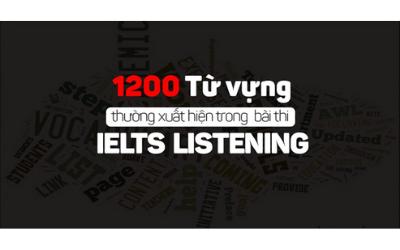 1200 Từ Vựng thường xuất hiện trong bài thi IELTS LISTENING